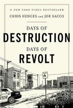 Days of Destruction, Days of Revolt - Chris Hedges