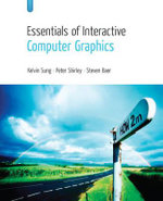 Essentials of Interactive Computer Graphics : Concepts and Implementation - Kelvin Sung