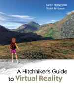 A Hitchhiker's Guide to Virtual Reality : Visual QuickStart Guide - Karen McMenemy