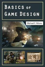 Basics of Game Design - Michael E. Moore