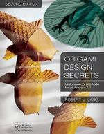 Origami Design Secrets : Mathematical Methods for an Ancient Art - Robert J. Lang