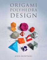 Origami Polyhedra Design - John Montroll
