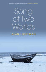 Song of Two Worlds : Ak Peters Ser. - Alan P. Lightman