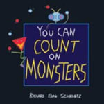 You Can Count on Monsters : The First 100 Numbers and Their Characters - Richard Evan Schwartz
