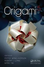 Origami 5 : Fifth International Meeting of Origami Science, Mathematics, and Education