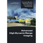 Advanced High Dynamic Range Imaging : Theory and Practice - Francesco Banterle