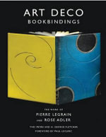 Art Deco Bookbindings : The Work of Pierre Legrain and Rose Adler - H. George Fletcher