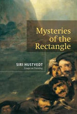 Mysteries of the Rectangle : Essays on Painting - Siri Hustvedt