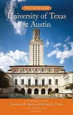 The University of Texas at Austin : An Architectural Tour - Lawrence W. Speck