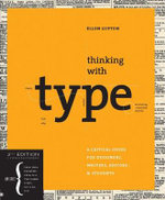 Thinking with Type : A Critical Guide for Designers, Writers, Editors, and Students - Ellen Lupton