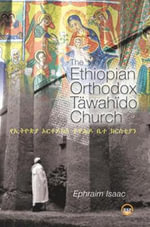 The Ethiopian Orthodox Tawahido Church : Decoding St Malachy's Prophecy on the Fall of the ... - Ephraim Isaac