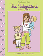 The Babysitter's Companion :  Strategies for Frequently Asked Questions - Tobin King