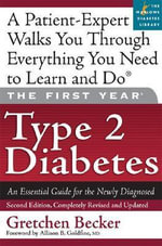 The First Year: Type 2 Diabetes : An Essential Guide for the Newly Diagnosed - Gretchen Becker