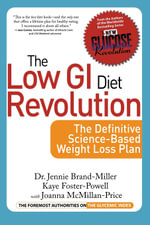 The Low GI Diet Revolution : The Definitive Science-based Weight Loss Plan - Jennie Brand-Miller