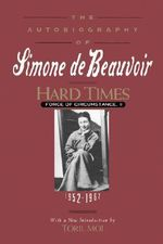 Hard Times : 1952-1962 v. 2 - Simone de Beauvoir