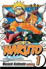 Naruto : Volume 1 : Uzumaki Naruto  - Masashi Kishimoto