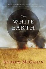 The White Earth - Andrew McGahan