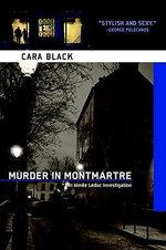 Murder in Montmartre : An Aimee Leduc Investigation - Cara Black