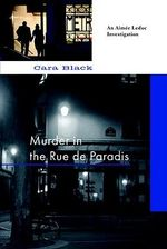 Murder in the Rue de Paradis - Cara Black