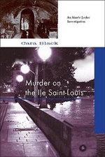 Murder on the Ile Saint-Louis : An Aimee Leduc Investigation - Cara Black