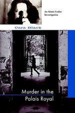 Murder in the Palais Royal : An Aimee Leduc Investigation Set in Paris - Cara Black