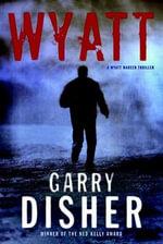 Wyatt - Garry Disher
