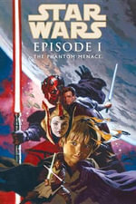 Star Wars: Phantom Menace : Episode I - Henry Gilroy