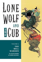 Lone Wolf and Cub Volume 4: Bell Warden :  Bell Warden - Kazuo Koike