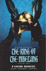 Ring of the Nibelung : Siegfried and Gotterdammerung - the Twilight of the Gods Volume 2 - P. Craig Russell