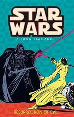 Star Wars: Resurrection of Evil v. 3 : A Long Time Ago - Archie Goodwin