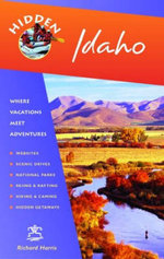 Hidden Idaho : Including Boise, Sun Valley, and Yellowstone National Park - Richard Harris