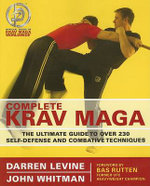 Complete Krav Maga : The Ultimate Guide to Over 200 Self-defense and Combative Techniques - Darren Levine