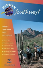 Hidden Southwest : Including Arizona, New Mexico, Southern Utah and Southwest Colorado - Richard Harris
