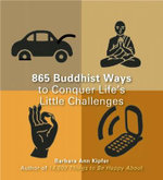 863 Buddhist Ways to Conquer Life's Little Challenges - Barbara Ann Kipfer