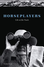 Horseplayers : Life at the Track - Ted McClelland
