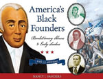 America's Black Founders : Revolutionary Heroes & Early Leaders with 21 Activities - Nancy I. Sanders