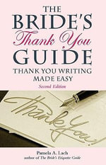 The Bride's Thank-You Guide : Thank-You Writing Made Easy - Pamela A. Lach