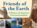 Friends of the Earth : A History of American Environmentalism with 21 Activities - Pat McCarthy