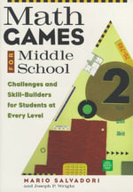 Math Games for Middle School : Challenges and Skill-Builders for Students at Every Level - Mario Salvadori