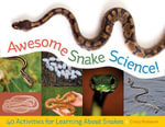 Awesome Snake Science! : 40 Activities for Learning about Snakes - Cindy Blobaum