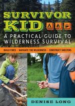 Survivor Kid : A Practical Guide to Wilderness Survival - Denise Long