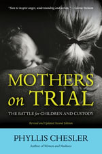Mothers on Trial : The Battle for Children and Custody - Phyllis Chesler