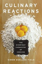 Culinary Reactions : The Everyday Chemistry of Cooking - Simon Quellen Quellen Field