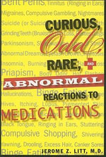 Curious, Odd, Rare and Abnormal Reactions to Medications - Jerome Z. Litt