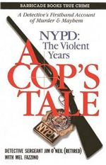 A Cop's Tale : NYPD: The Violent Years