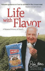 Life with Flavor : A Personal History of Herr's - James S Herr