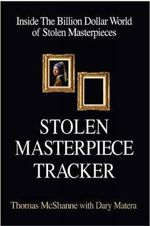Stolen Masterpiece Tracker : The Dangerous Life of the FBI's #1 Art Sleuth - Thomas McShane