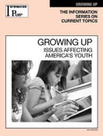Growing Up : Issues Facing America's Youth