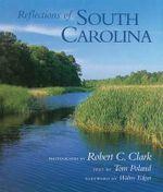 Reflections of South Carolina - Robert C. Clark