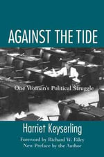 Against the Tide : One Woman's Political Struggle - Harriet Keyserling